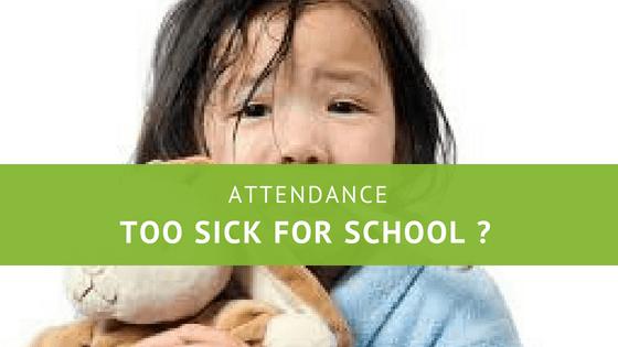 Too Sick for School ?